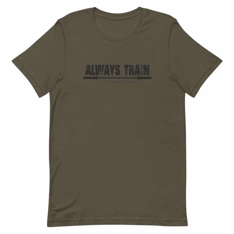 Always Train Shirt 1