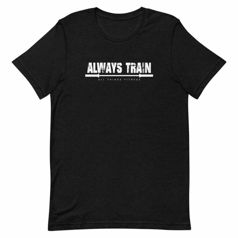 Always Train Basic T-Shirt 1